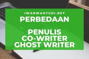 Perbedaan Penulis, Co-Writer dan Ghost Writer