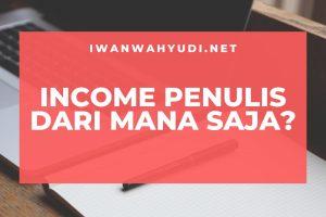 2 Sumber Utama Penghasilan Seorang Penulis