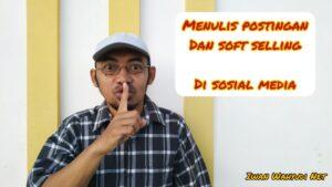 Cara promosi soft selling di sosial media