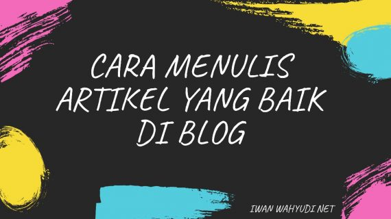 Cara Menulis Artikel yang Baik di Blog
