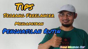 Tips Freelancer Mendapatkan Penghasilan Rutin